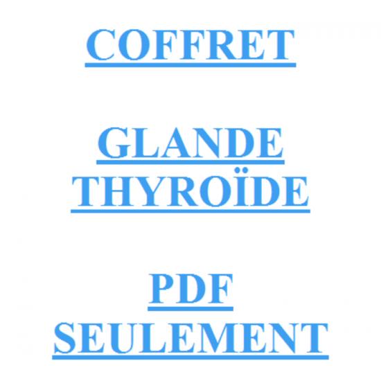 COFFRET GLANDE THYROIDE PDF SEULEMENT