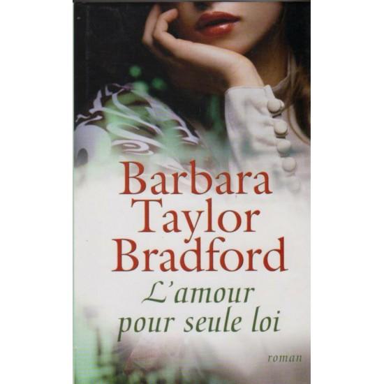 L'amour pour seule loi, Barbara Taylor Bradford