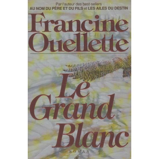 Le grand blanc, Francine Ouellette