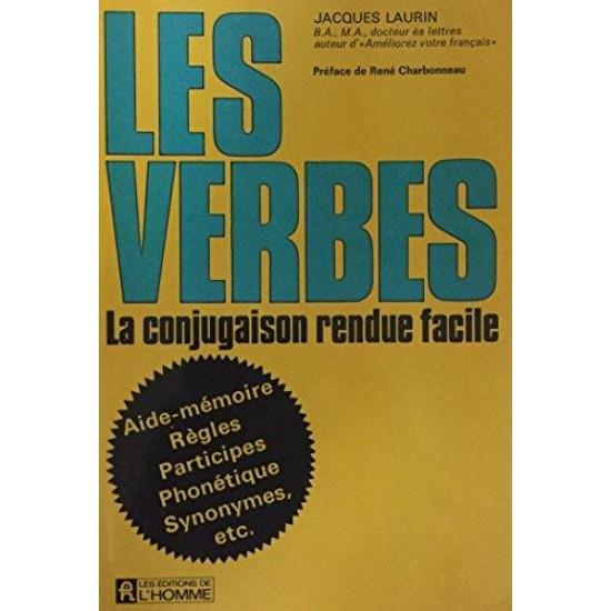 Les verbes la conjugaison rendue facile  Jacques ...