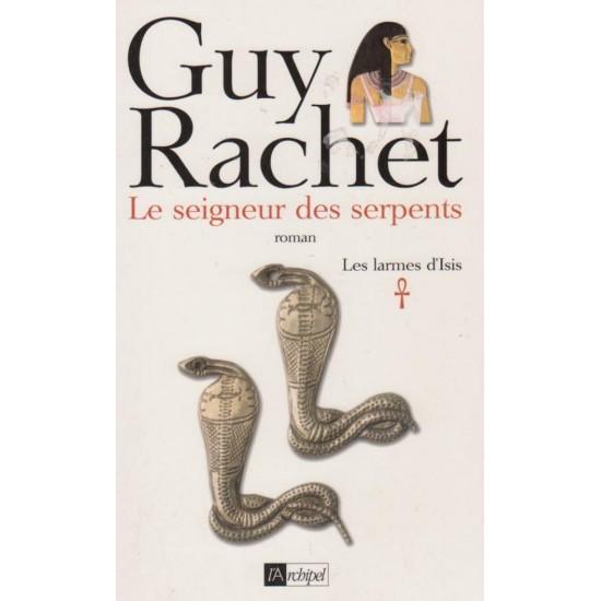 Le seigneur des serpents Les larmes d'Isis, Guy...