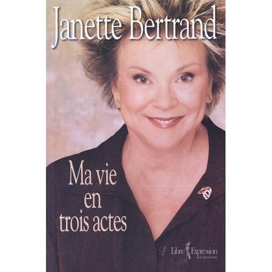 Ma vie en trois actes De Janette Bertrand