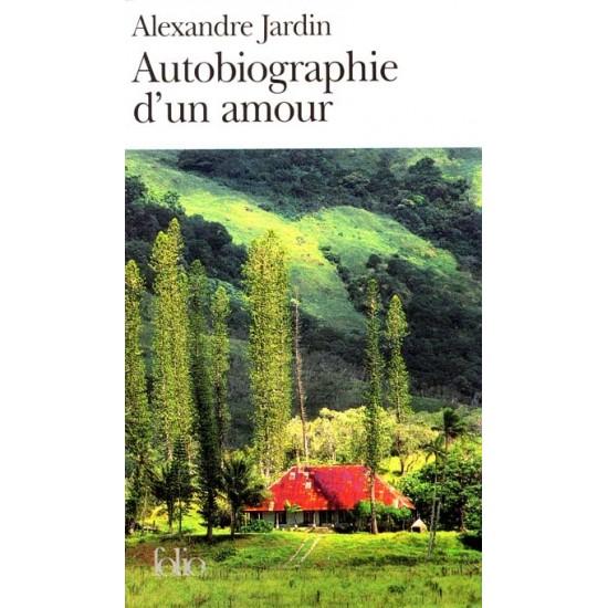 Autobiographie d 39 un amour de alexandre jardin for Chambre 426 madeleine robitaille