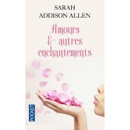 Amours & autres enchantements De Sarah Addison...