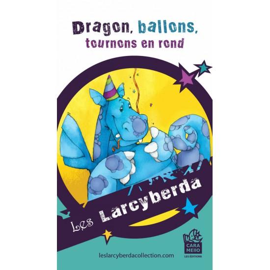 aimant Dragon, ballons, tournons en rond